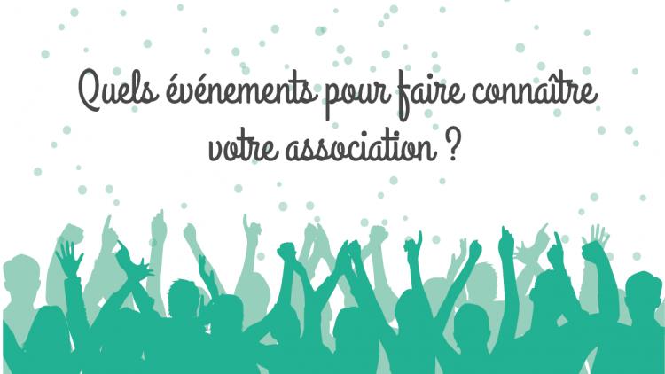 Quels événements pour faire connaitre votre association ?